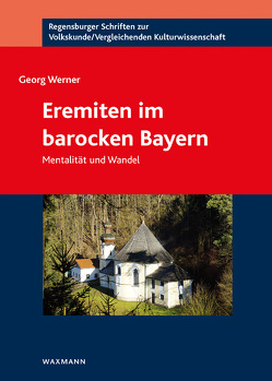 Eremiten im barocken Bayern von Werner,  Georg