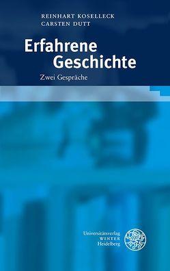 Erfahrene Geschichte von Dutt,  Carsten, Koselleck,  Reinhart