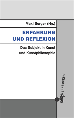 Erfahrung und Reflexion von Berger,  Maxi