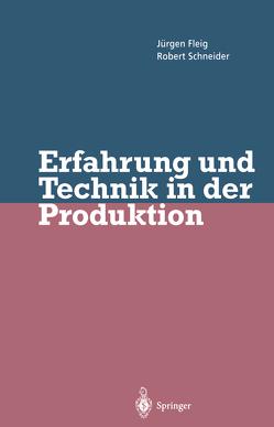 Erfahrung und Technik in der Produktion von Fleig,  Jürgen, Schneider,  Robert