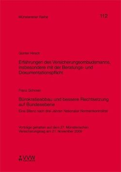 Erfahrungen des Versicherungsombudsmanns, insbesondere mit der Beratungs-und Dokumentationspflicht / Bürokratieabbau und bessere Rechtsetzung auf Bundesebene von Dörner,  Heinrich, Ehlers,  Dirk, Hirsch,  Günter, Pohlmann,  Petra, Schoser,  Franz, Schulze Schwienhorst,  Martin, Steinmeyer,  Heinz D