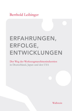 Erfahrungen, Erfolge, Entwicklungen von Leibinger,  Berthold