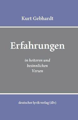 Erfahrungen in heiteren und besinnlichen Versen von Gebhardt,  Kurt