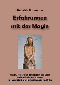 Erfahrungen mit der Magie von Bammann,  Heinrich