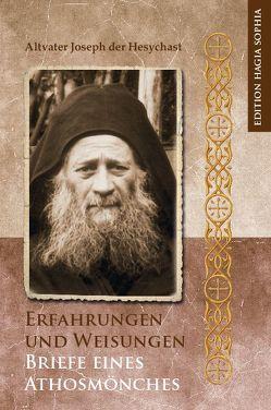 Erfahrungen und Weisungen. Briefe eines Athosmönches von der Hesychast,  Joseph, Fernbach,  Gregor, Makedos,  Georgios