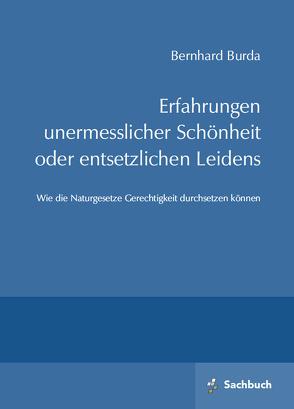 Erfahrungen unermesslicher Schönheit oder entsetzlichen Leidens von Burda,  Bernhard