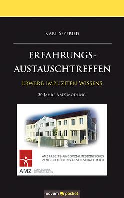 ERFAHRUNGSAUSTAUSCHTREFFEN von Seyfried,  Karl