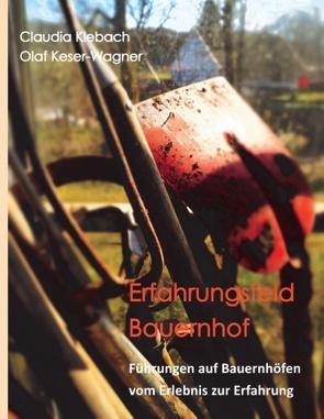 Erfahrungsfeld Bauernhof von Keser-Wagner,  Olaf, Klebach,  Claudia