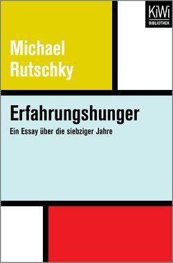 Erfahrungshunger von Rutschky,  Michael