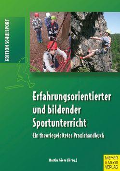 Erfahrungsorientierter und bildender Sportunterricht von Giese,  Martin