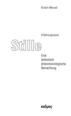 Erfahrungsraum Stille von Wenzel,  Kristin