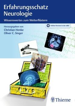 Erfahrungsschatz Neurologie von Henke,  Christian, Singer,  Oliver C.