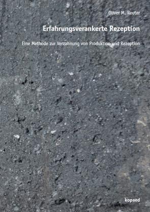 Erfahrungsverankerte Rezeption von Reuter,  Oliver M