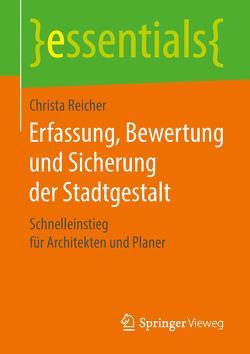 Erfassung, Bewertung und Sicherung der Stadtgestalt von Reicher,  Christa
