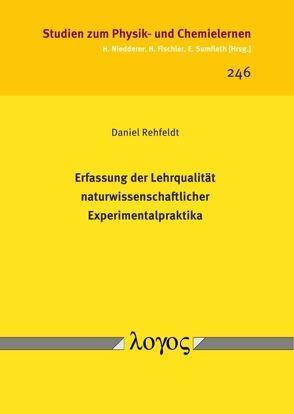 Erfassung der Lehrqualität naturwissenschaftlicher Experimentalpraktika von Rehfeldt,  Daniel