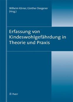 Erfassung von Kindeswohlgefährdung in Theorie und Praxis von Deegener,  Günther, Körner,  Wilhelm