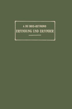 Erfindung und Erfinder von Du Bois-Reymond,  A.