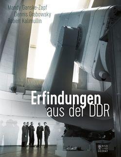 Erfindungen aus der DDR von Ganske-Zapf,  Mandy, Grabowsky,  Dennis, Kalimullin,  Robert