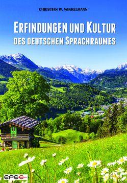 Erfindungen und Kultur des deutschen Sprachraumes von Winkelmann,  Christian Wernersson