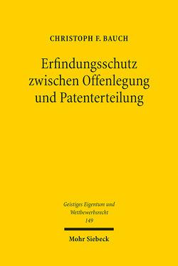 Erfindungsschutz zwischen Offenlegung und Patenterteilung von Bauch,  Christoph F.