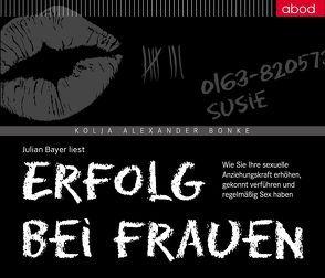 Erfolg bei Frauen von Bayer,  Julian, Bonke,  Kolja Alexander