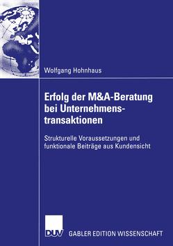 Erfolg der M&A-Beratung bei Unternehmenstransaktionen von Hohnhaus,  Wolfgang