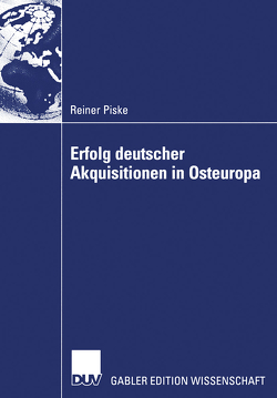 Erfolg deutscher Akquisitionen in Osteuropa von Piske,  Reiner