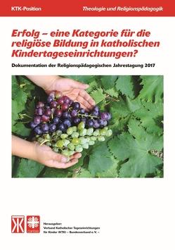 Erfolg – eine Kategorie für die religiöse Bildung in katholischen Kindertageseinrichtungen? von Meißner,  Johanna, Przibylla,  Lena