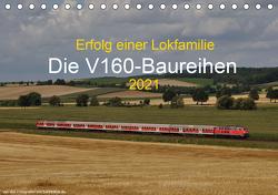Erfolg einer Lokfamilie – Die V160-Baureihen (Tischkalender 2021 DIN A5 quer) von Stefan Jeske,  bahnblitze.de:, van Dyk,  Jan