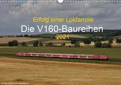 Erfolg einer Lokfamilie – Die V160-Baureihen (Wandkalender 2021 DIN A3 quer) von Stefan Jeske,  bahnblitze.de:, van Dyk,  Jan