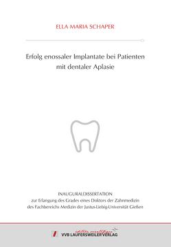 Erfolg enossaler Implantate bei Patienten mit dentaler Aplasie von Schaper,  Ella