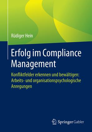 Erfolg im Compliance Management von Hein,  Rüdiger
