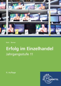 Erfolg im Einzelhandel Jahrgangsstufe 11 – Lernfelder 8, 9, 10, 12 von Beck,  Joachim, Berner,  Steffen