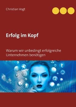 Erfolg im Kopf von Vogt,  Christian