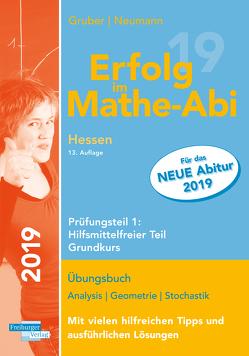 Erfolg im Mathe-Abi 2019 Hessen Grundkurs Prüfungsteil 1: Hilfsmittelfreier Teil von Gruber,  Helmut, Neumann,  Robert