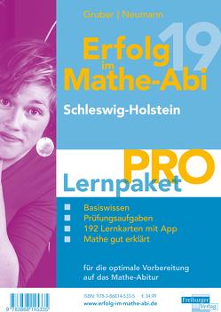 Erfolg im Mathe-Abi 2019 Lernpaket 'Pro' Schleswig-Holstein von Gruber,  Helmut, Neumann,  Robert