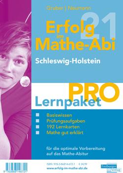 Erfolg im Mathe-Abi 2021 Lernpaket 'Pro' Schleswig-Holstein von Gruber,  Helmut, Neumann,  Robert