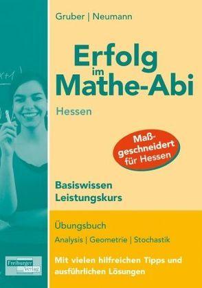 Erfolg im Mathe-Abi Hessen Basiswissen Leistungskurs von Gruber,  Helmut, Neumann,  Robert