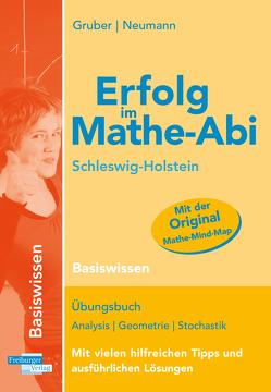 Erfolg im Mathe-Abi Schleswig-Holstein Basiswissen von Gruber,  Helmut, Neumann,  Robert