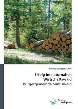 Erfolg im Naturnahen Wirtschaftswald – Burgergemeinde Sumiswald von Bachmann,  Peter, Marti,  Walter, Stalder,  Sara, Uecker,  Elisabeth, Walther,  Hansruedi