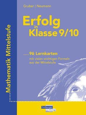 Erfolg in Klasse 9/10 Lernkarten mit vielen wichtigen Formeln aus der Mittelstufe Mathematik von Gruber,  Helmut, Neumann,  Robert