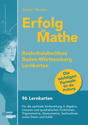 Erfolg in Mathe: Lernkarten für den Realschulabschluss Mathematik Baden-Württemberg von Becker,  Wolfgang, Brucker,  Katharina