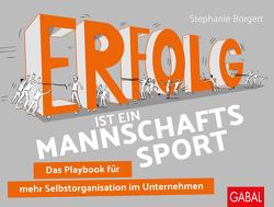 Erfolg ist ein Mannschaftssport von Borgert,  Stephanie, Schulze,  Sandra