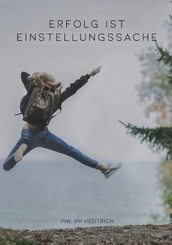 Erfolg ist Einstellungssache von Hedtrich,  Philipp
