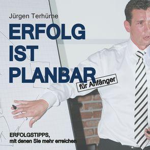 Erfolg ist planbar von Terhürne,  Jürgen