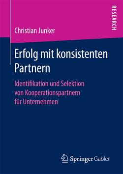 Erfolg mit konsistenten Partnern von Junker,  Christian