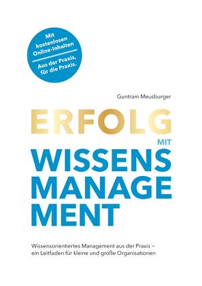 Erfolg mit Wissensmanagement von Meusburger,  Guntram