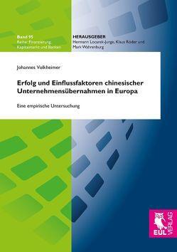 Erfolg und Einflussfaktoren chinesischer Unternehmensübernahmen in Europa von Volkheimer,  Johannes
