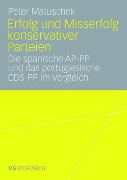 Erfolg und Misserfolg konservativer Parteien von Matuschek,  Peter