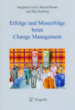Erfolge und Misserfolge beim Change Management von Greif,  Siegfried, Runde,  Bernd, Seeberg,  Ilka